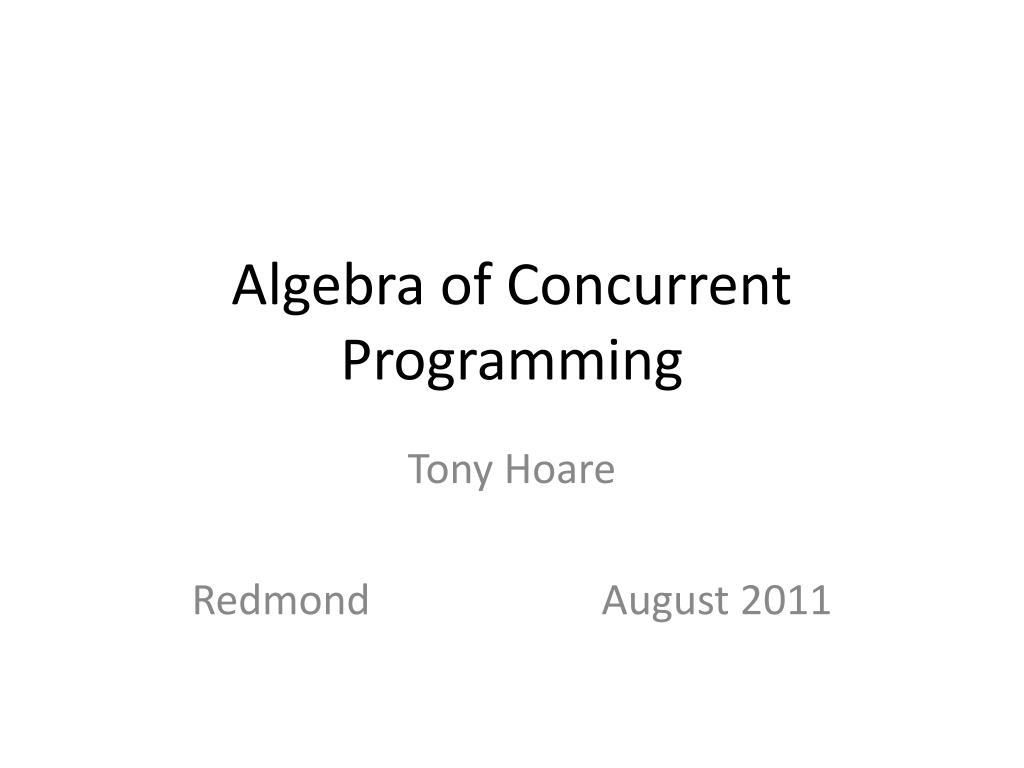 Algebra of Concurrent Programming