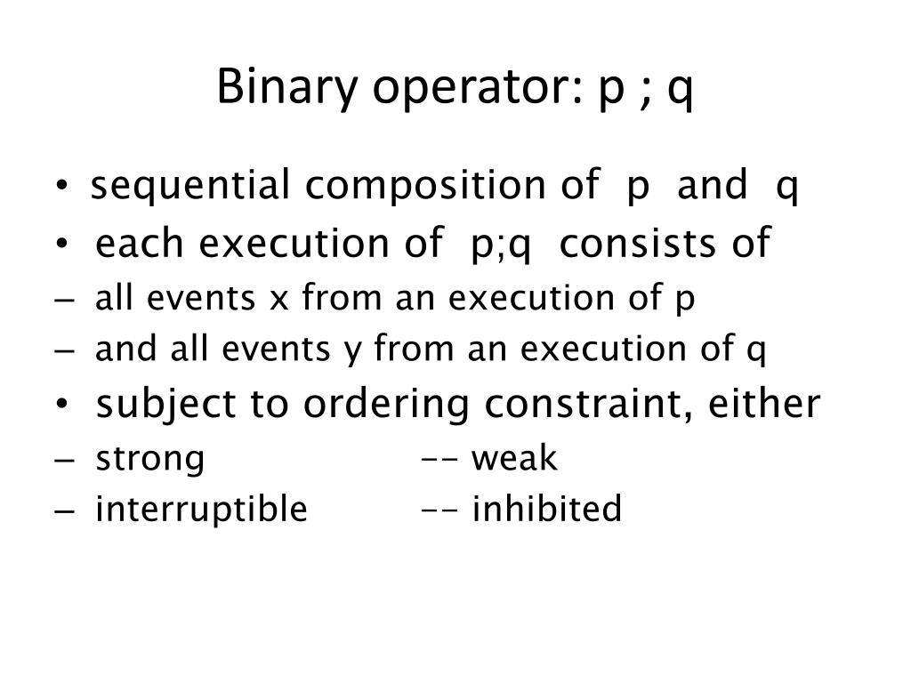 Binary operator: p ; q