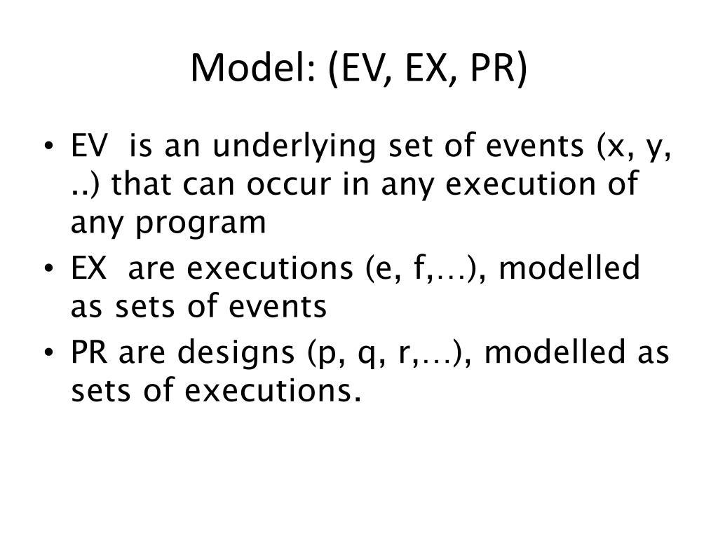 Model: (EV, EX, PR)