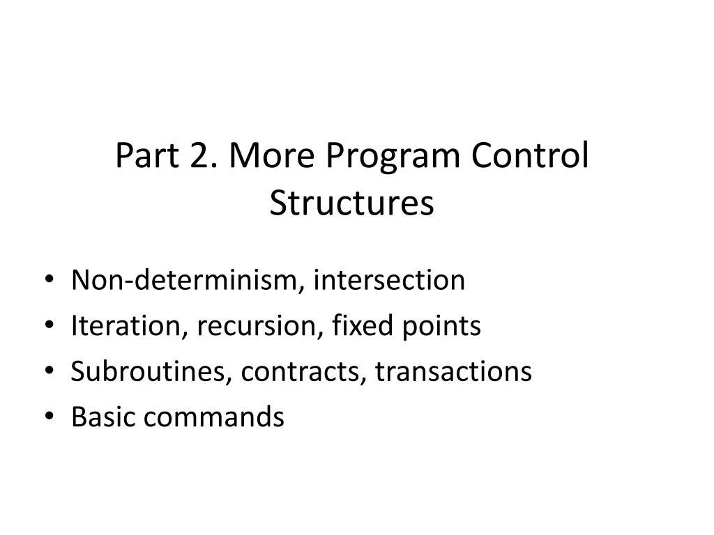Part 2. More Program Control Structures