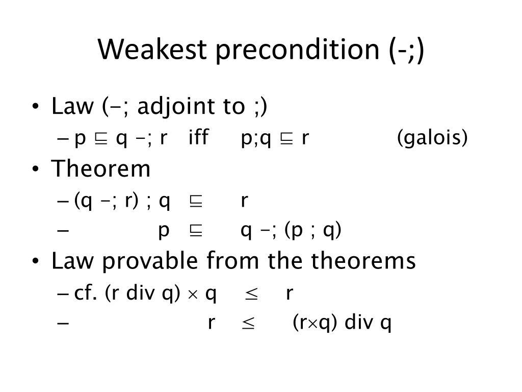 Weakest precondition (-;)