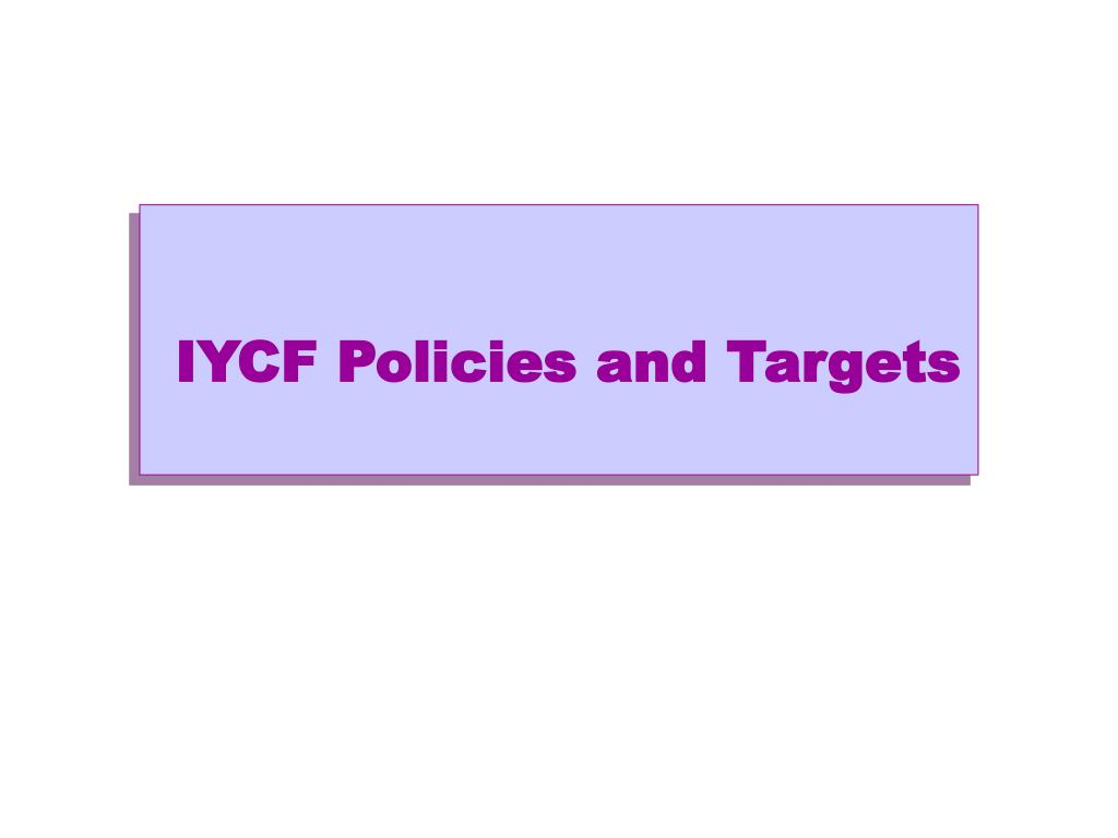 IYCF Policies and Targets