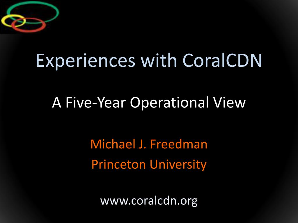 experiences with coralcdn a five year operational view l.