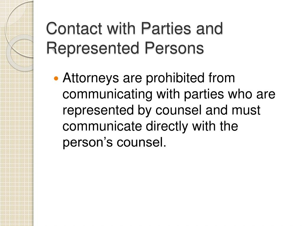 Contact with Parties and Represented Persons