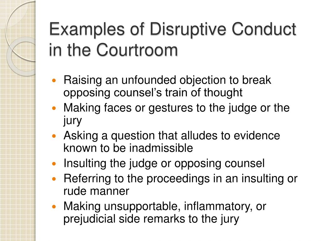 Examples of Disruptive Conduct in the Courtroom