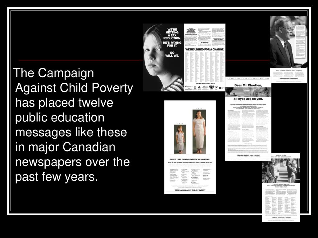 The Campaign Against Child Poverty has placed twelve public education messages like these in major Canadian newspapers over the past few years.