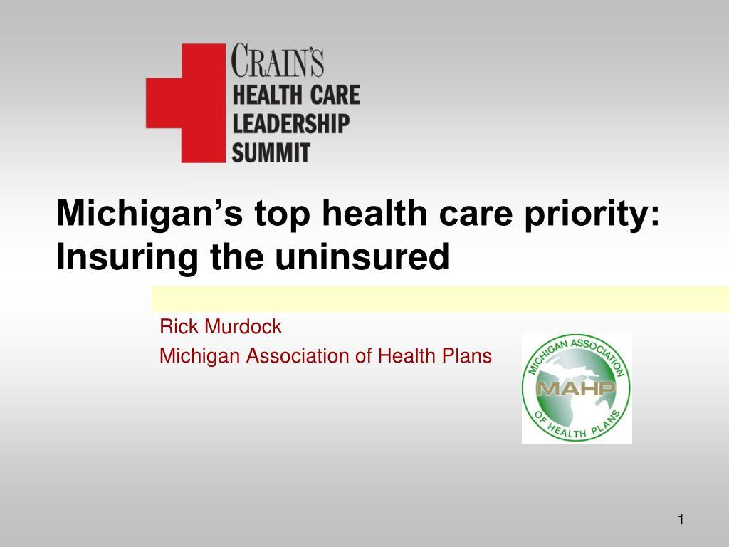michigan s top health care priority insuring the uninsured