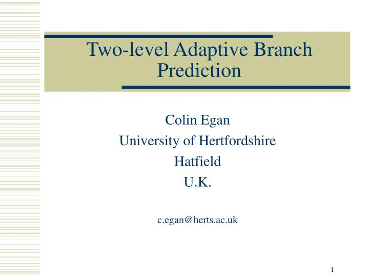 two level adaptive branch prediction n.