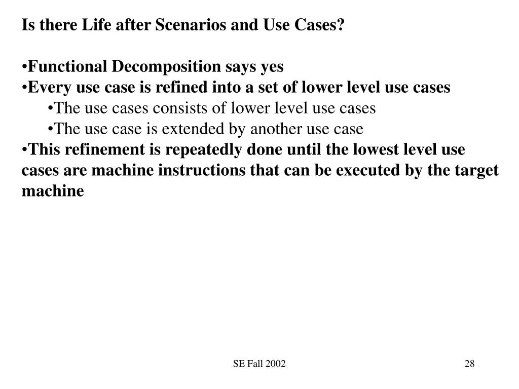 Is there Life after Scenarios and Use Cases?