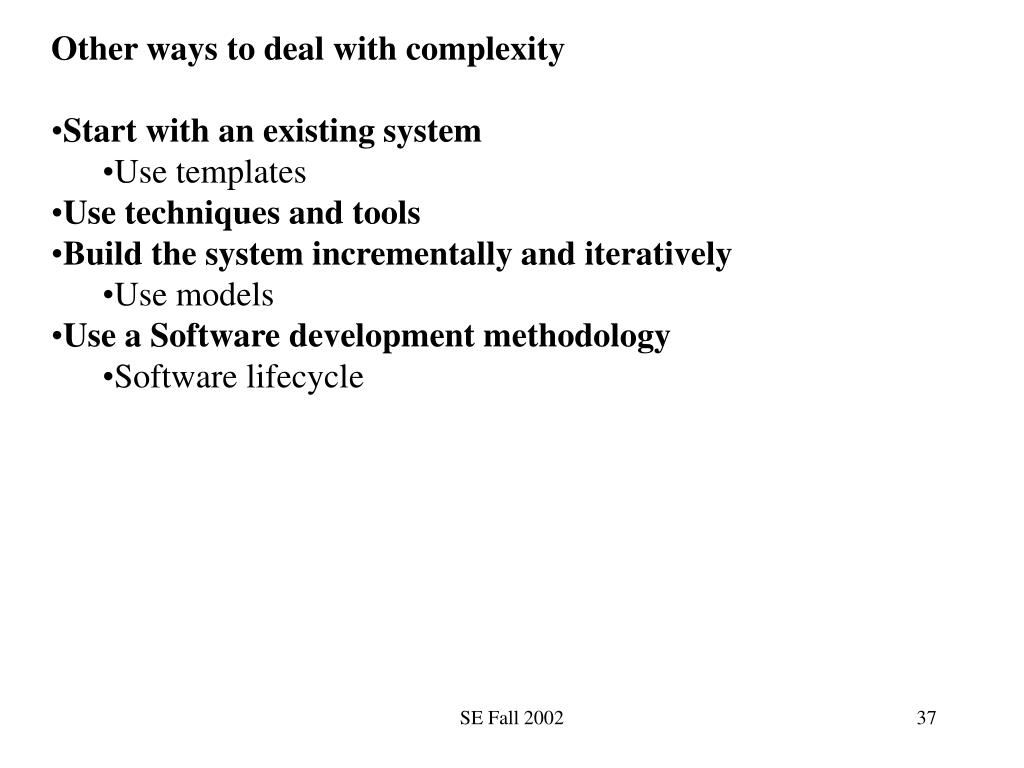 Other ways to deal with complexity