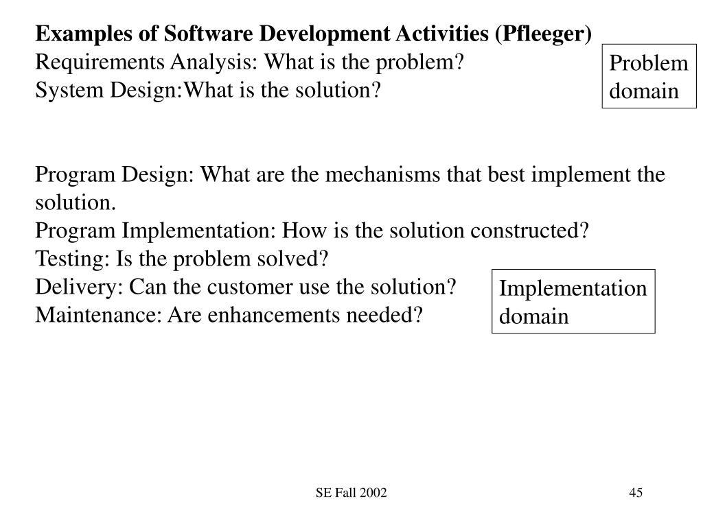 Examples of Software Development Activities (Pfleeger)
