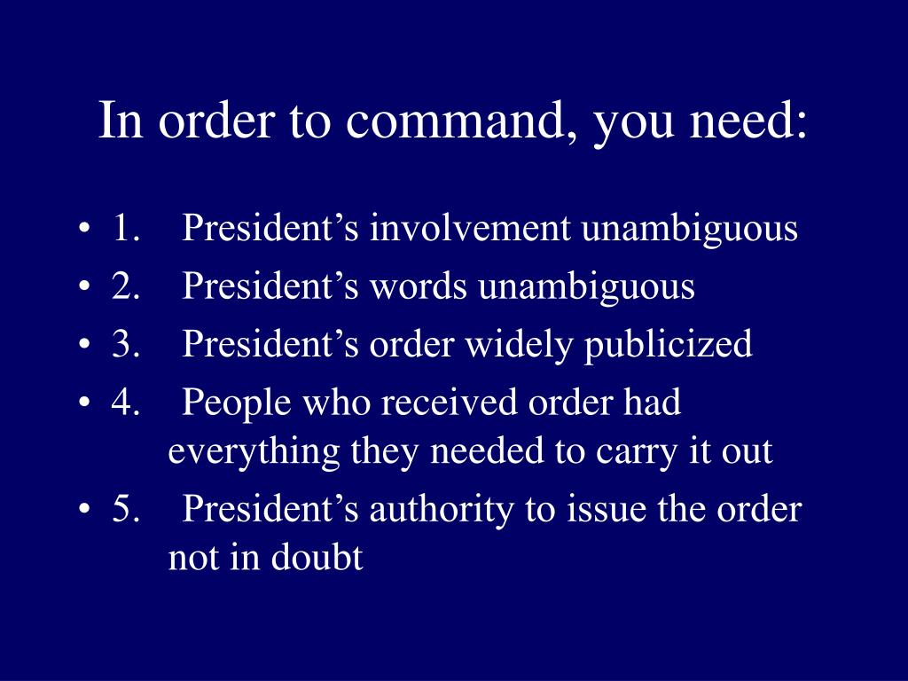 In order to command, you need: