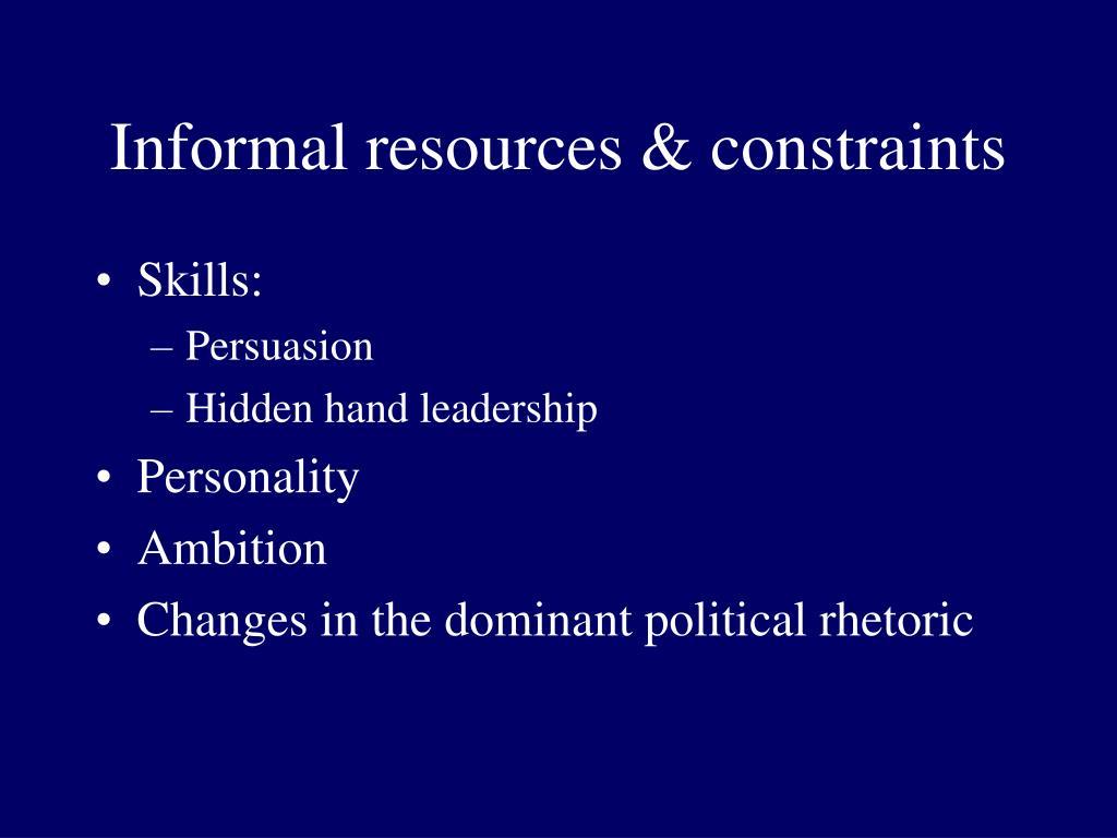 Informal resources & constraints