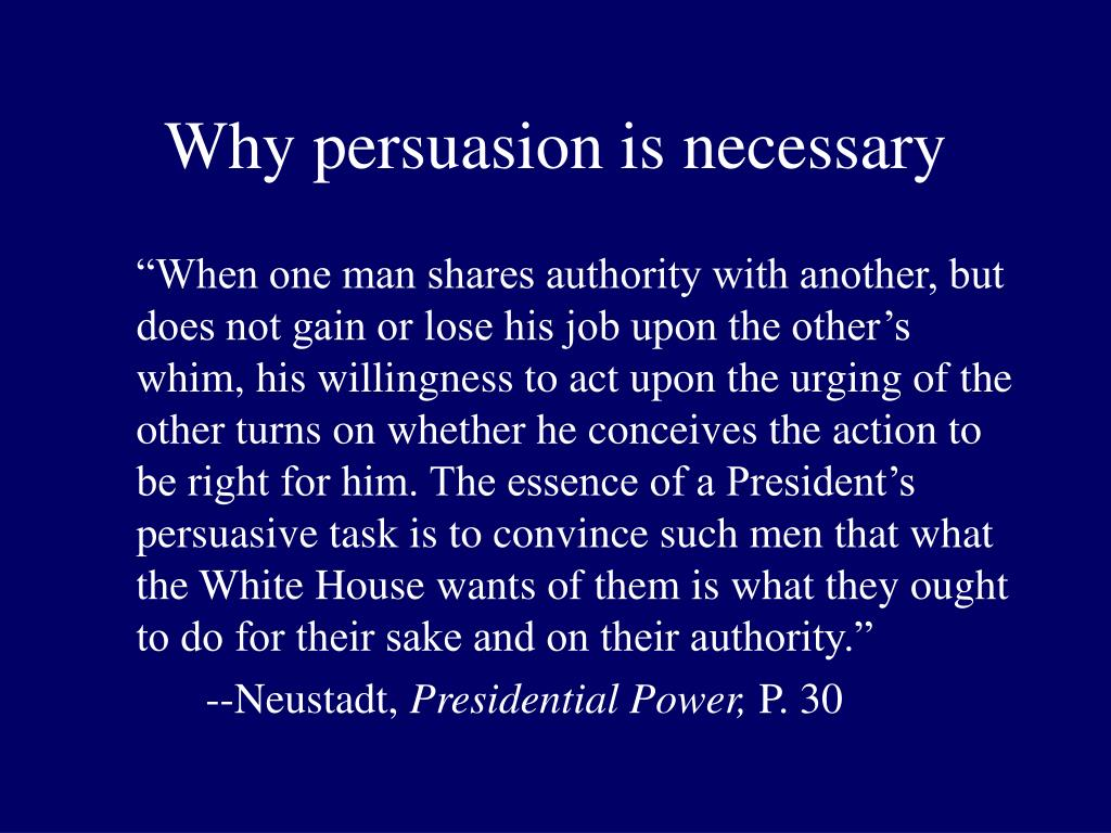 Why persuasion is necessary