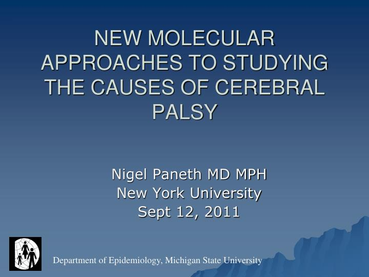 new molecular approaches to studying the causes of cerebral palsy n.