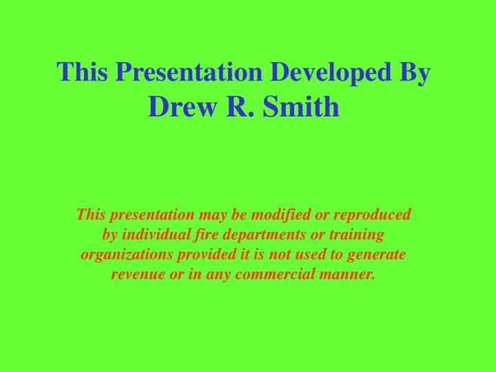 This presentation developed by drew r smith