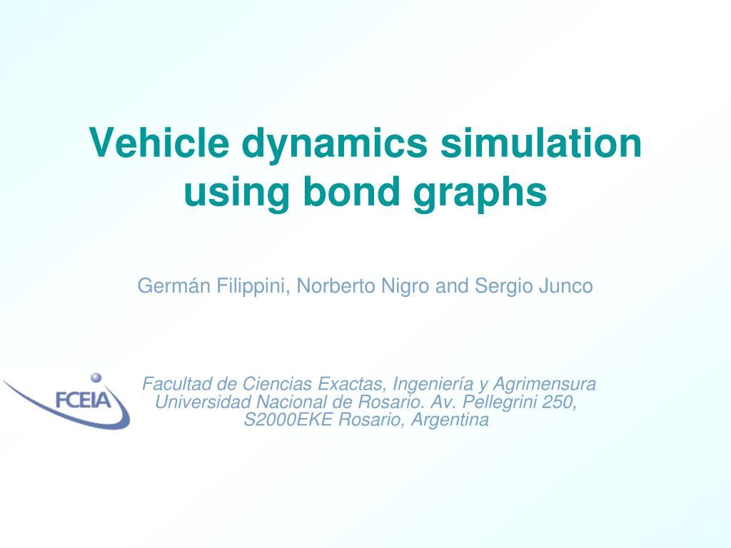 vehicle dynamics simulation using bond graphs l.