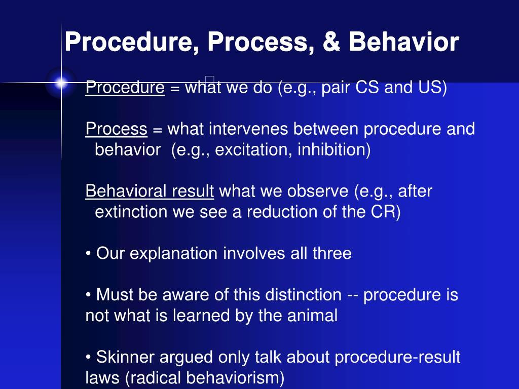 Procedure, Process, & Behavior