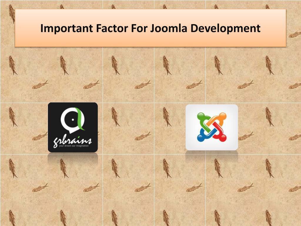 important factor for joomla development l.
