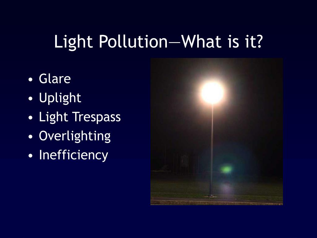 Light Pollution—What is it?
