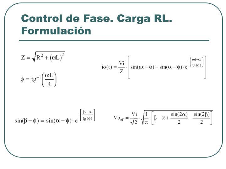 Control de Fase. Carga RL. Formulación