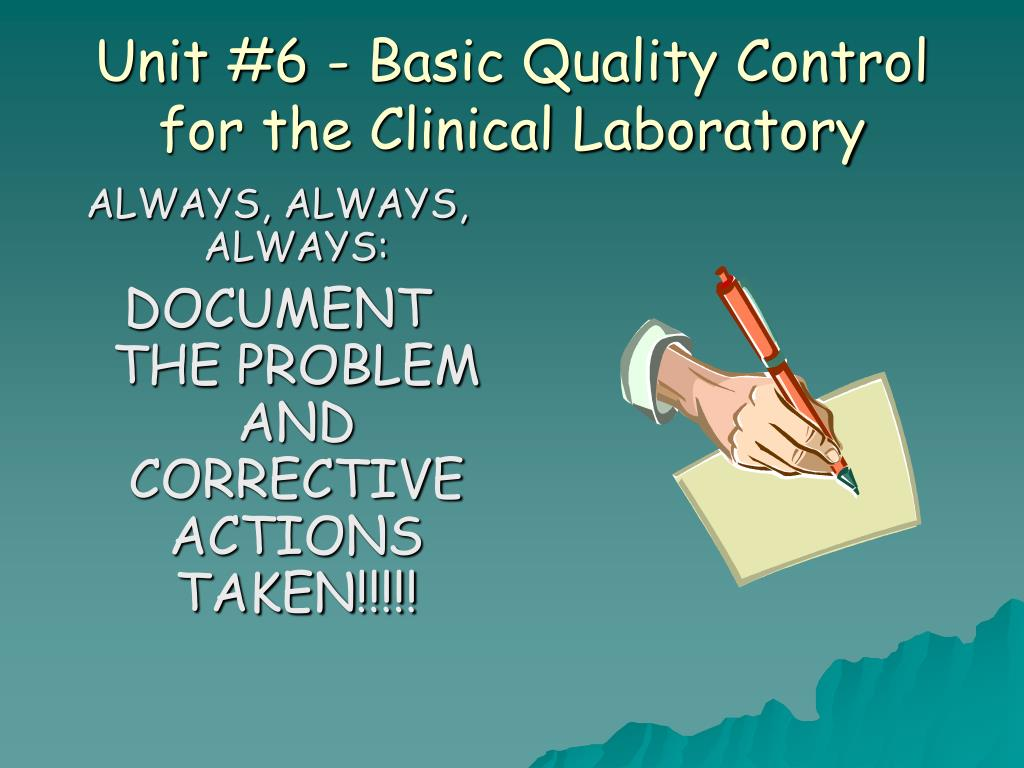 Unit #6 - Basic Quality Control for the Clinical Laboratory