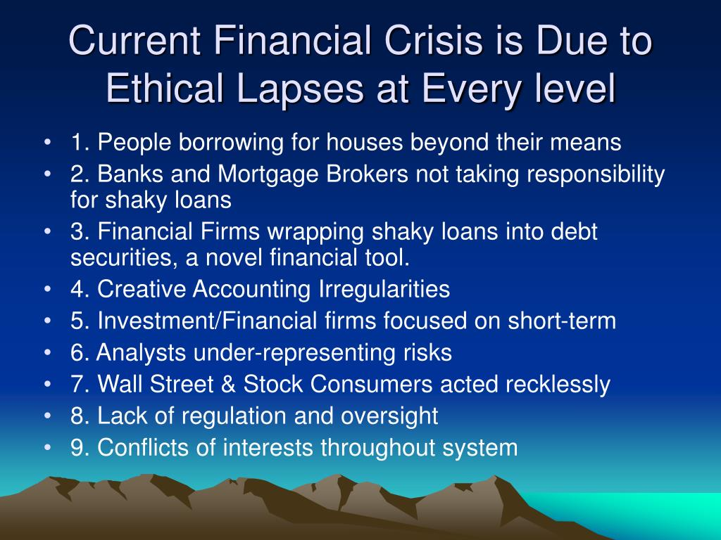 Current Financial Crisis is Due to Ethical Lapses at Every level