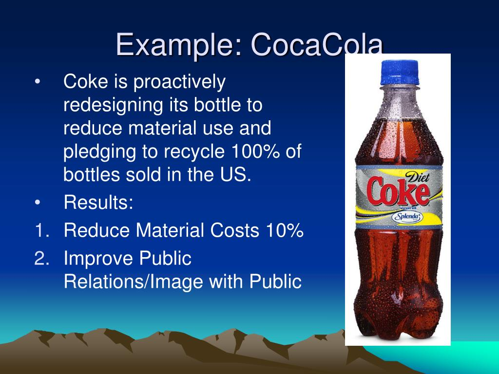 Coke is proactively redesigning its bottle to reduce material use and pledging to recycle 100% of bottles sold in the US.