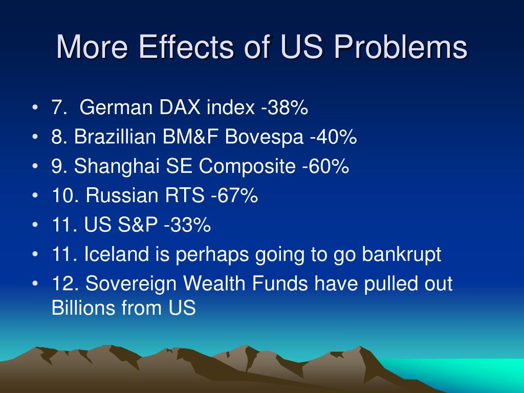 More Effects of US Problems