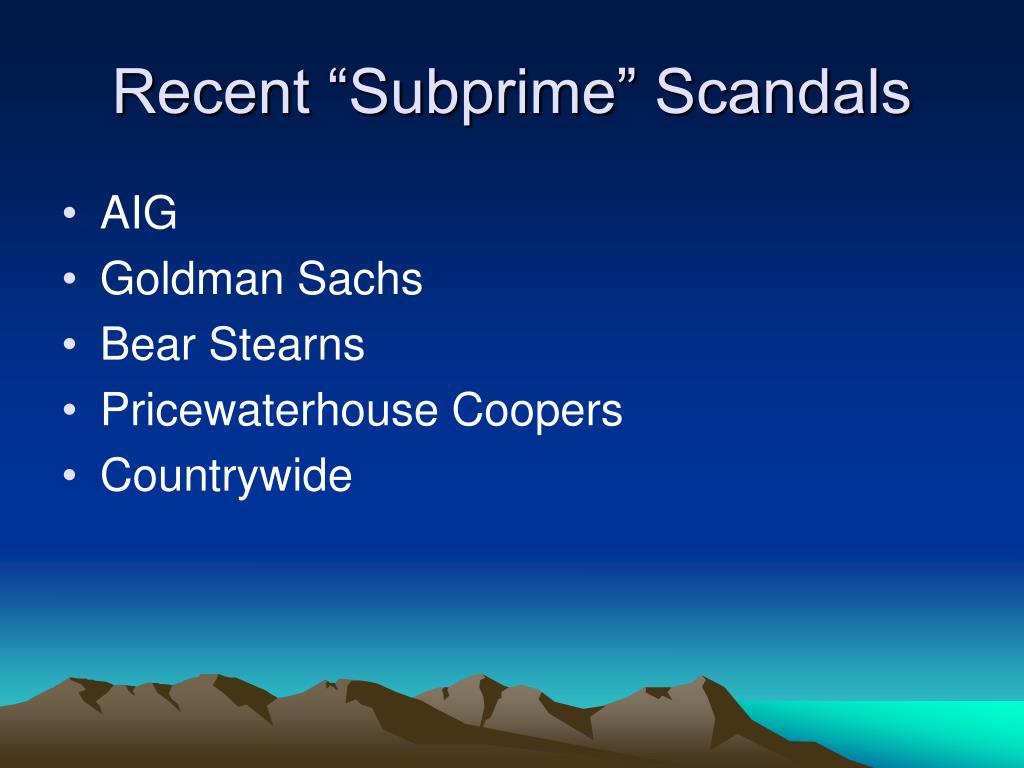 "Recent ""Subprime"" Scandals"