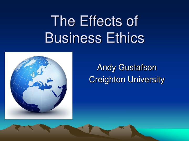 The effects of business ethics