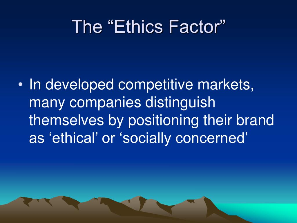 """The """"Ethics Factor"""""""