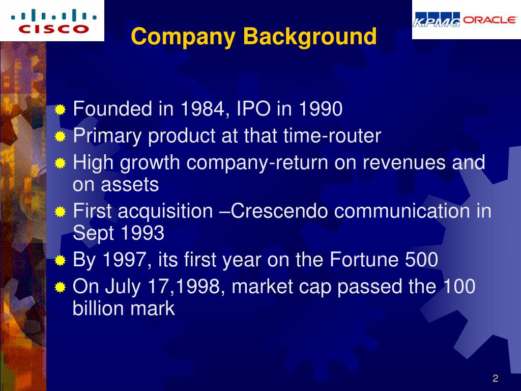 Founded in 1984, IPO in 1990