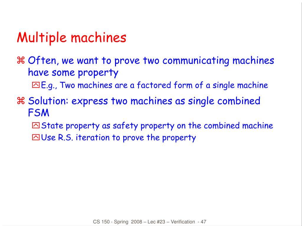 Multiple machines