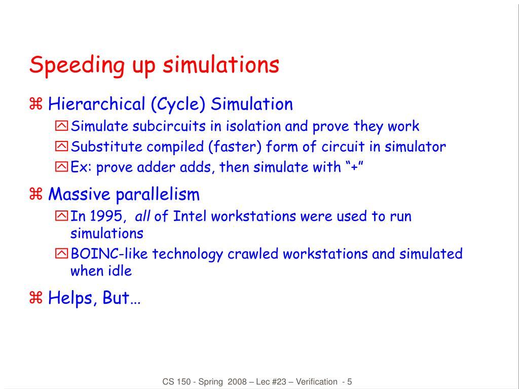 Speeding up simulations