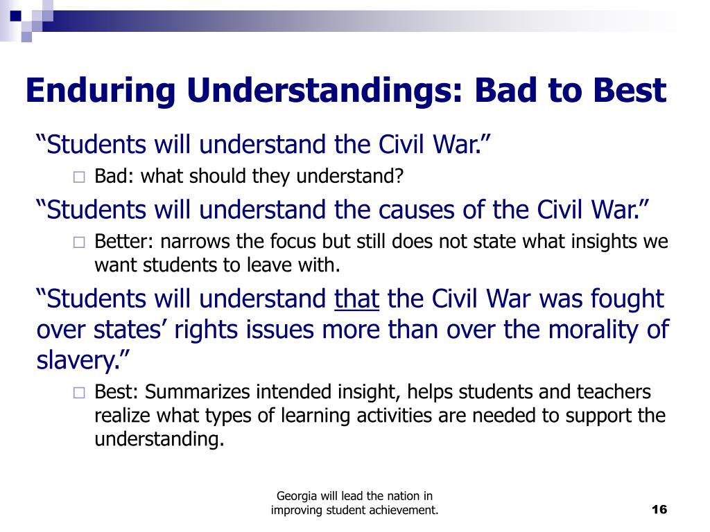 Enduring Understandings: Bad to Best