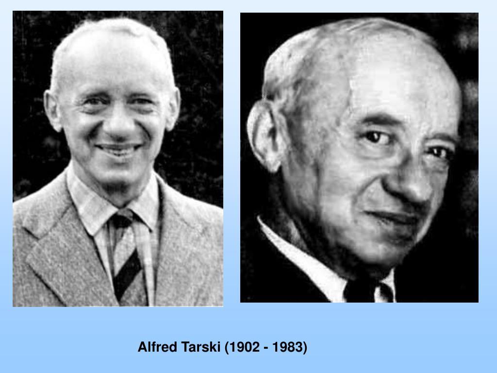 Alfred Tarski (1902 - 1983)