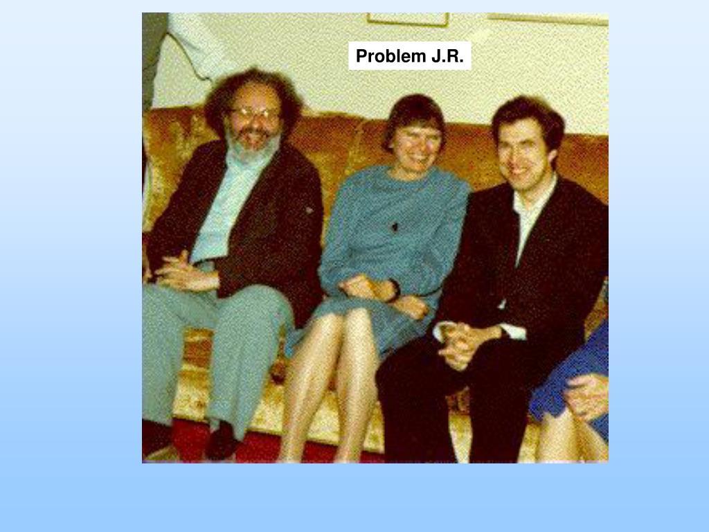Problem J.R.