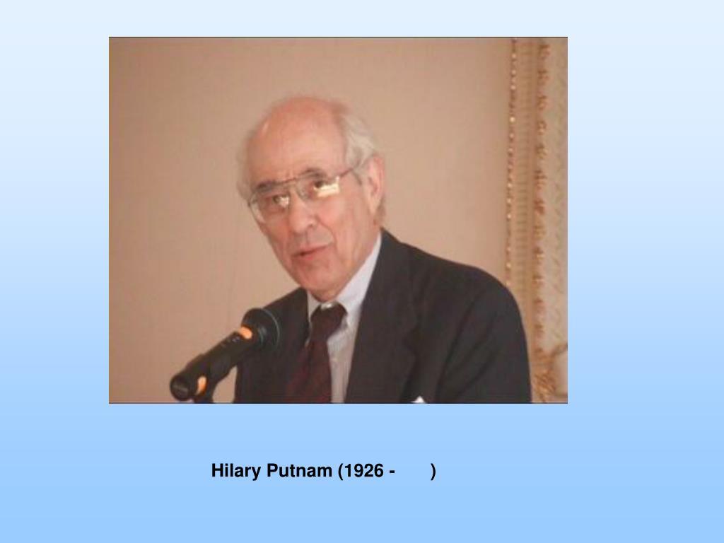 Hilary Putnam (1926 -       )