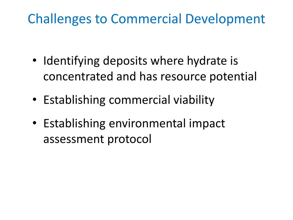 Challenges to Commercial Development