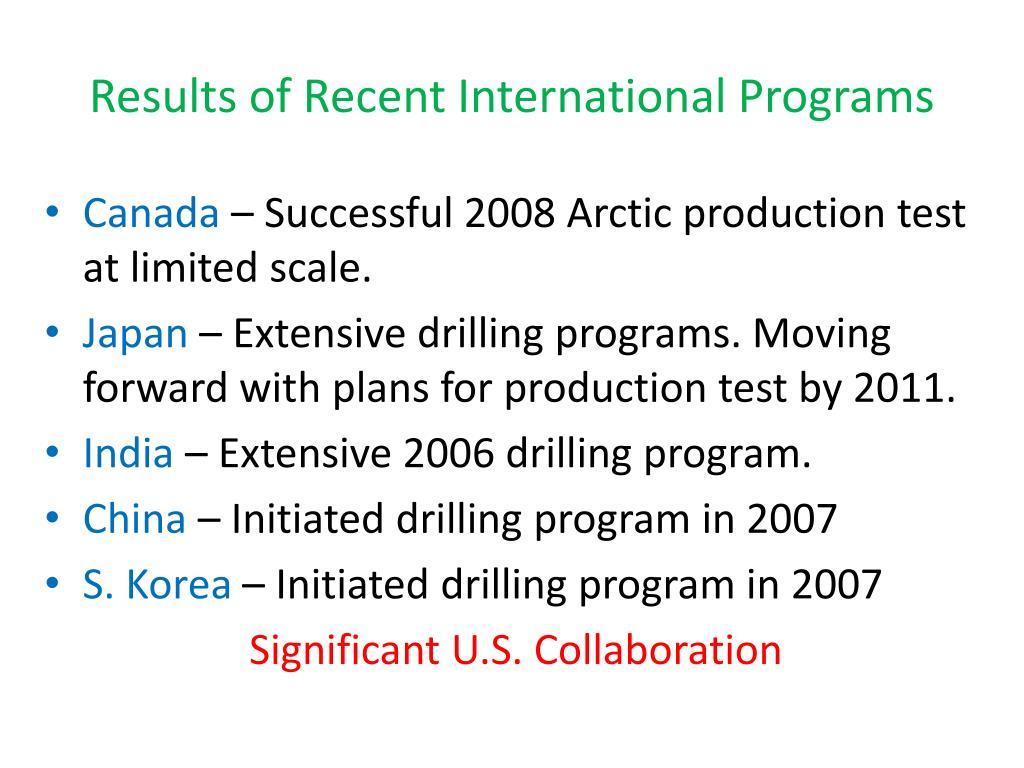 Results of Recent International Programs