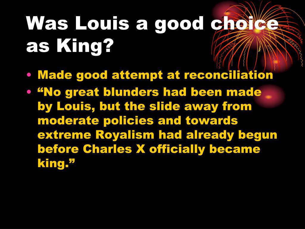 Was Louis a good choice as King?