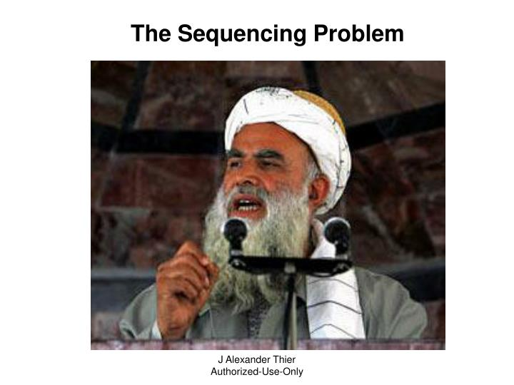 The Sequencing Problem