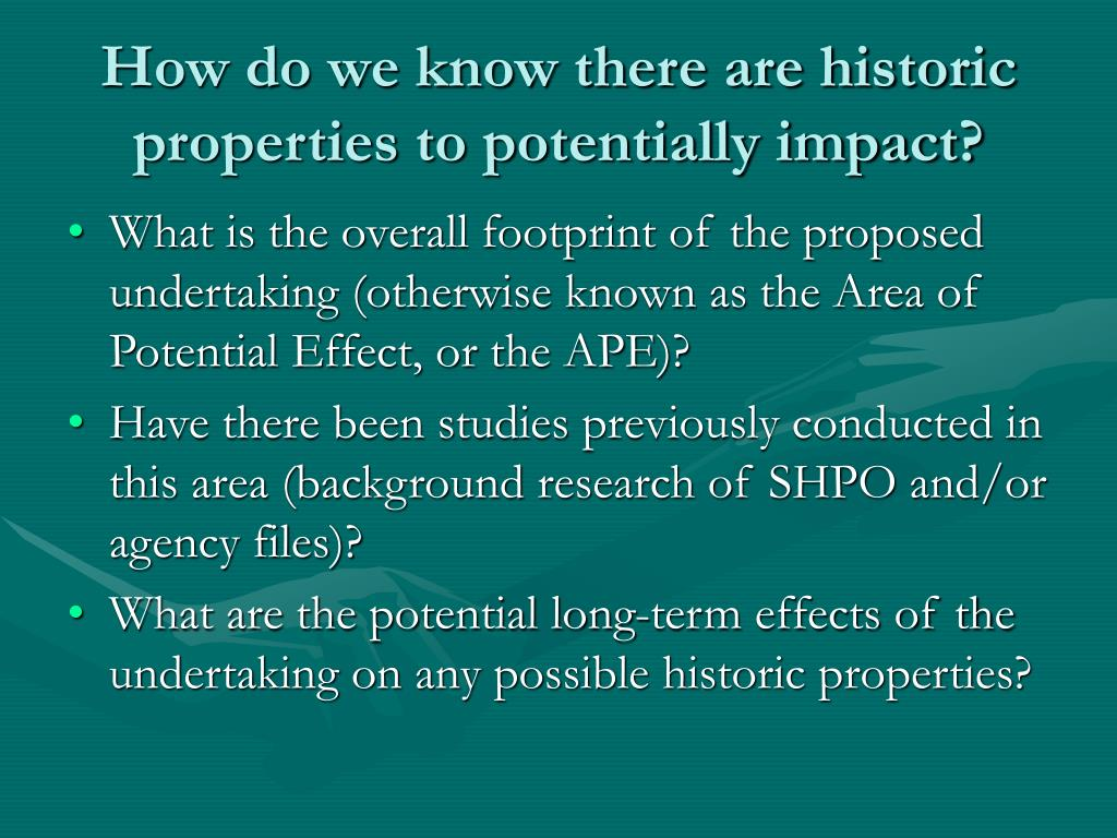 How do we know there are historic properties to potentially impact?