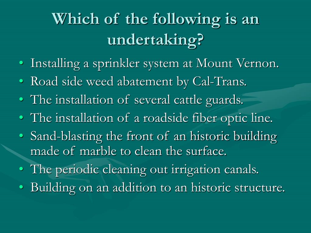 Which of the following is an undertaking?