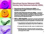 discontinued service retirement dsr voluntary early retirement authority vera