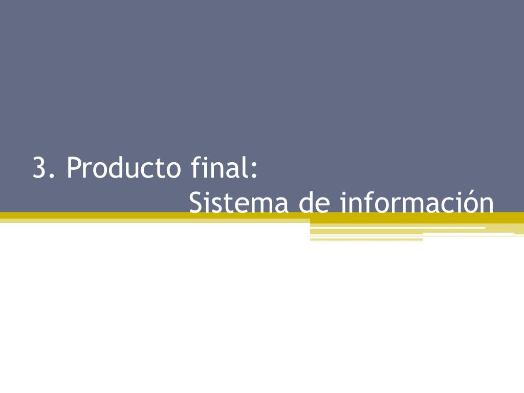 3. Producto final: