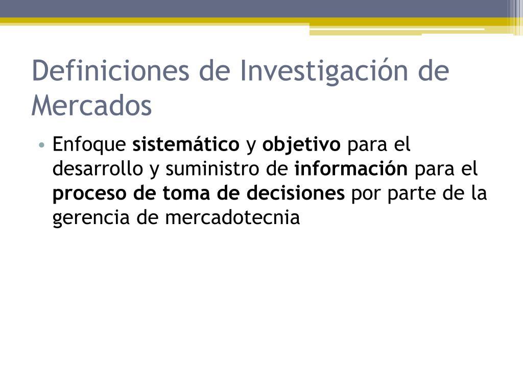 Definiciones de Investigación de Mercados