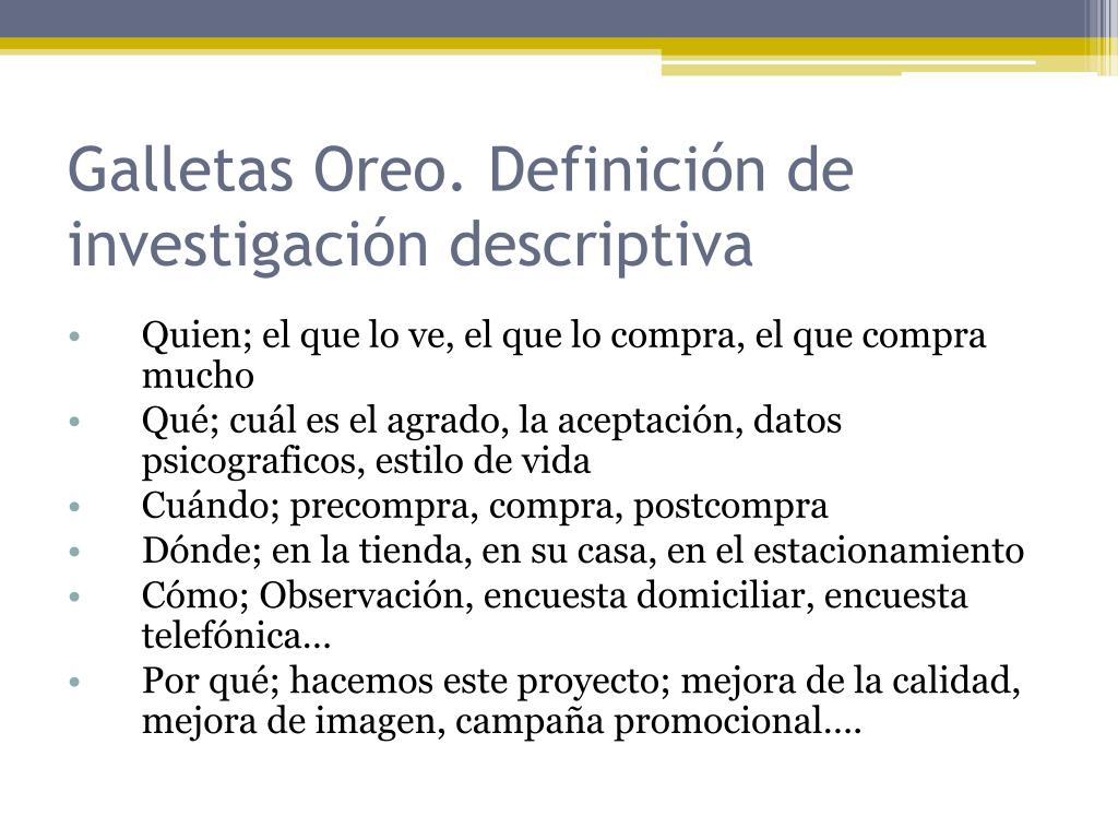 Galletas Oreo. Definición de investigación descriptiva