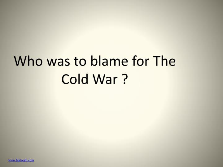 who was to blame for the cold war n.